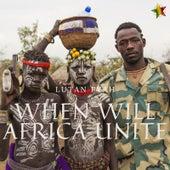 When Will Africa Unite de Lutan Fyah
