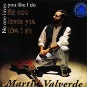No One Loves You Like I Do de Martin Valverde