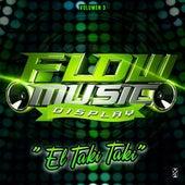 El Taki Taki Flow Music, Vol. 3 by Various Artists