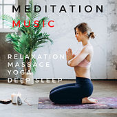 Meditation Relaxation Massage Yoga Deep Sleep by Meditation Music