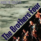 Where Eagles Fly de The Brothers Four