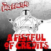 A Fistful of Credits (Theme from the Mandalorian) by The Prizefighters