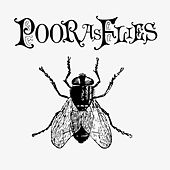 Poor as Flies by Poor as Flies