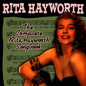 The Complete Rita Hayworth Songbook by Rita Hayworth