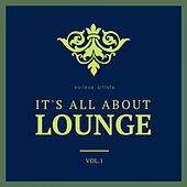 It's All About Lounge, Vol. 1 by Various Artists