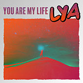 You Are My Life by Lya
