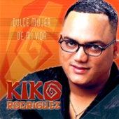 Dulce Mujer De Mi Vida de Kiko Rodriguez