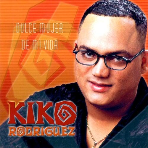 Dulce Mujer De Mi Vida by Kiko Rodriguez