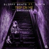 Trip On Me (Scotty x CJ Stone Remix) by Slippy Beats