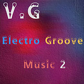 Electro Groove Music 2 by VG
