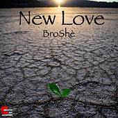 New Love by Broshe