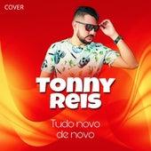 Tudo Novo de Novo (Cover) de Tonny Reis