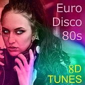 Eurodisco 80S by 8D Tunes