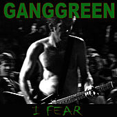 I Fear / The Other Place by Gang Green