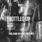 Bottled Up by Griff