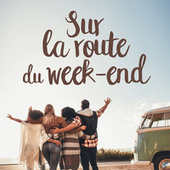 Sur la route du weekend de Various Artists