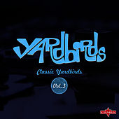 Classic Yardbirds Vol.3 de The Yardbirds