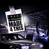 Made4This (feat. Stakdoe) by The Frost