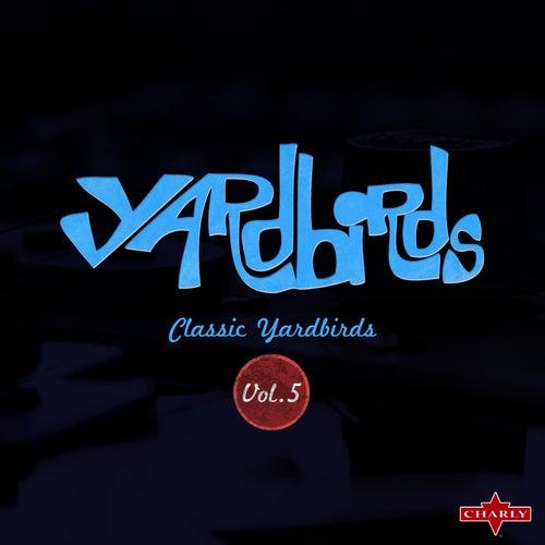 Classic Yardbirds Vol.5 by The Yardbirds