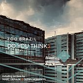 Do You Think? by Zoo Brazil