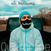 Quarantine by Ali Kulture