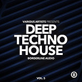 Deep Techno House, Vol. 5 by Various Artists