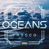 Oceans by Frisco