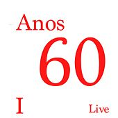 Anos 60 I (Live) de Various Artists