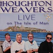 Live on The Isle of Man de The Houghton Weavers