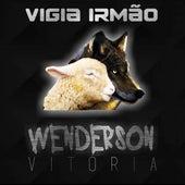 Vigia Irmão de Wenderson Vitória