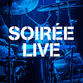Soirée Live by Various Artists