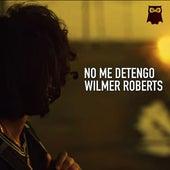 No Me Detengo by Wilmer Roberts