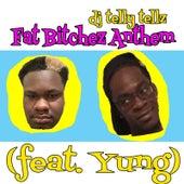 Fat Bitchez Anthem by DJ Telly Tellz
