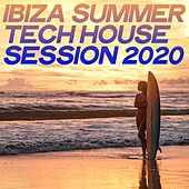 Ibiza Summer Tech House Session 2020 von Various Artists