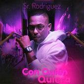 Con quién quiera de Sr. Rodriguez