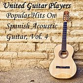 Popular Hits On Spanish Acoustic Guitar, Vol. 4 by United Guitar Players