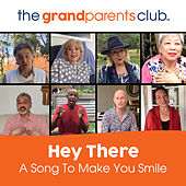 Hey There (A Song To Make You Smile) by The Grandparents Club