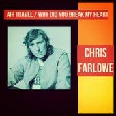 Air Travel / Why Did You Break My Heart de Chris Farlowe