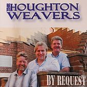By Request by The Houghton Weavers