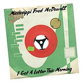 I Got a Letter This Morning de Mississippi Fred McDowell