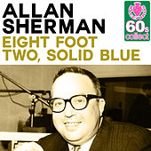 Eight Foot Two, Solid Blue (Remastered) - Single by Allan Sherman