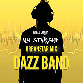 You Are My Starship (Urbanstar Mix) von Dazz Band