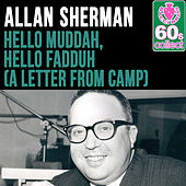 Hello Muddah, Hello Fadduh (A Letter from Camp) [Remastered] - Single by Allan Sherman