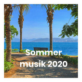 Sommer musik 2020 - Sommer 2020 - Sommerhits 2020 by Various Artists