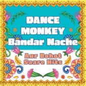 Dance Monkey - Bandar Nache compilation - aur bohot saare hits de Vibe2Vibe