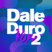 Dale Duro Pop Vol. 2 de Various Artists