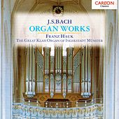 J.S.Bach - Organ Works by Franz Hauk