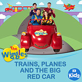 Trains, Planes And The Big Red Car de The Wiggles