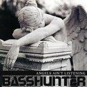 Angels Ain't Listening von Basshunter
