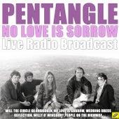 No Love Is Sorrow (Live) de Pentangle